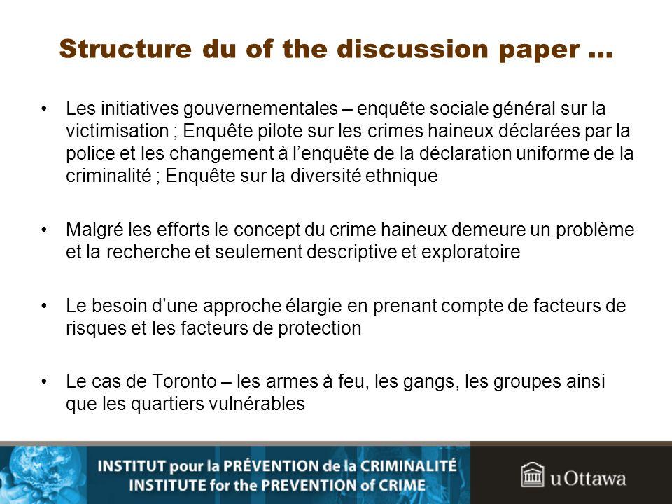 Structure du of the discussion paper … Les initiatives gouvernementales – enquête sociale général sur la victimisation ; Enquête pilote sur les crimes