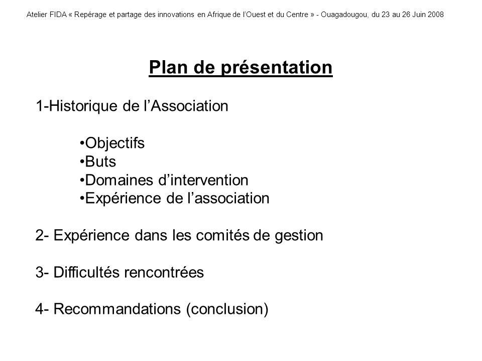Atelier FIDA « Repérage et partage des innovations en Afrique de lOuest et du Centre » - Ouagadougou, du 23 au 26 Juin 2008 Plan de présentation 1-His