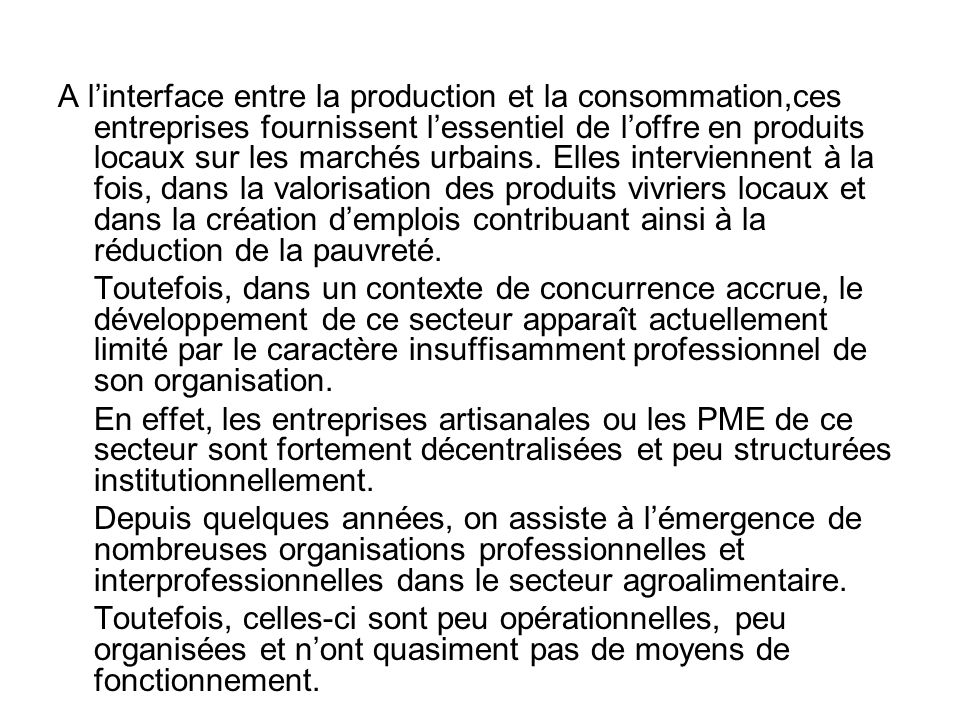 V./ Les Perspectives Le renforcement du secteur privé constitue le vecteur privilégié permettant de réaliser les orientations stratégiques du Gouvernement en matière de modernisation de léconomie, de lutte contre la pauvreté et dinsertion du Burkina Faso dans le processus dintégration régionale et de mondialisation.