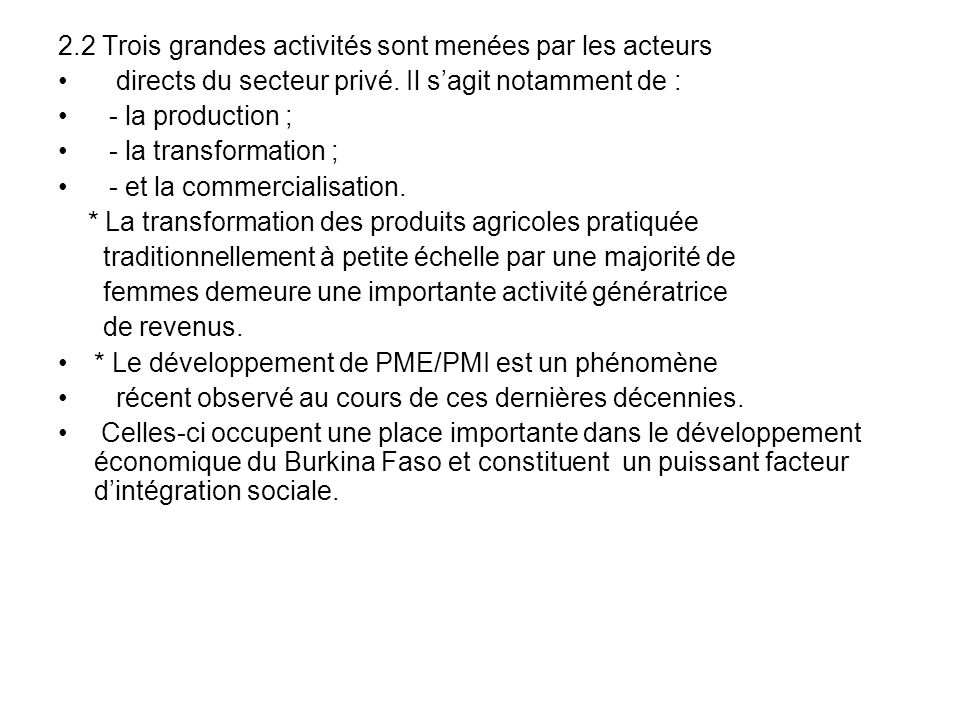 2.2 Trois grandes activités sont menées par les acteurs directs du secteur privé. Il sagit notamment de : - la production ; - la transformation ; - et