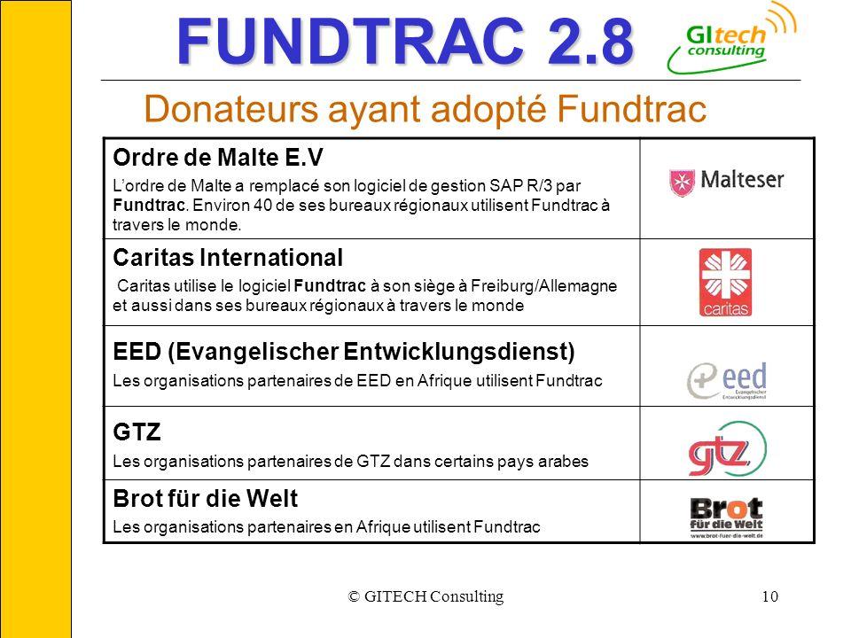 © GITECH Consulting10 ___________________________________________________________ FUNDTRAC 2.8 Donateurs ayant adopté Fundtrac Ordre de Malte E.V Lord