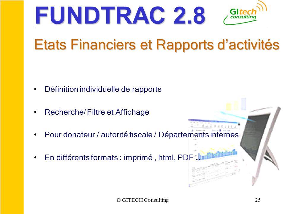 © GITECH Consulting25 ___________________________________________________________ Etats Financiers et Rapports dactivités Définition individuelle de r