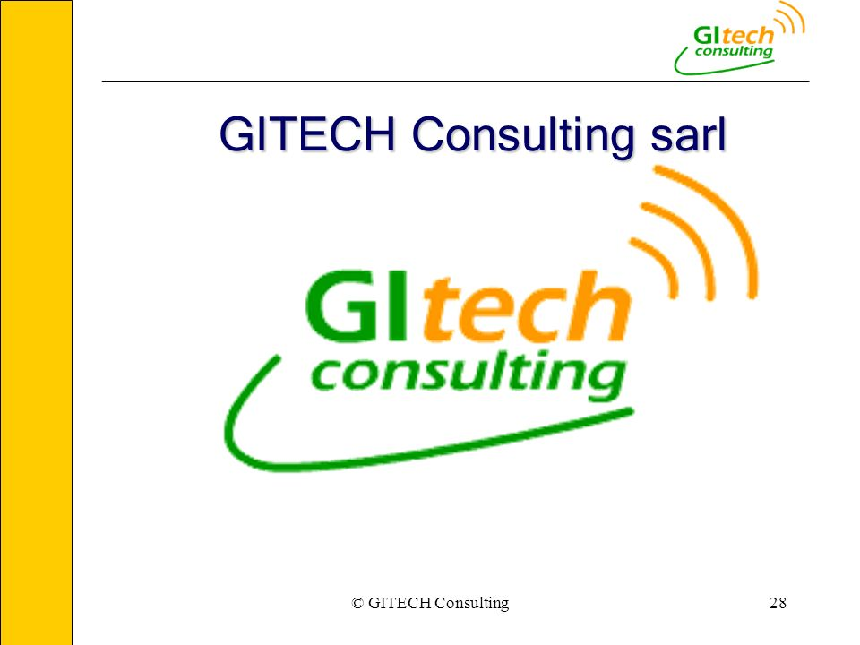 © GITECH Consulting28 ___________________________________________________________ GITECH Consulting sarl