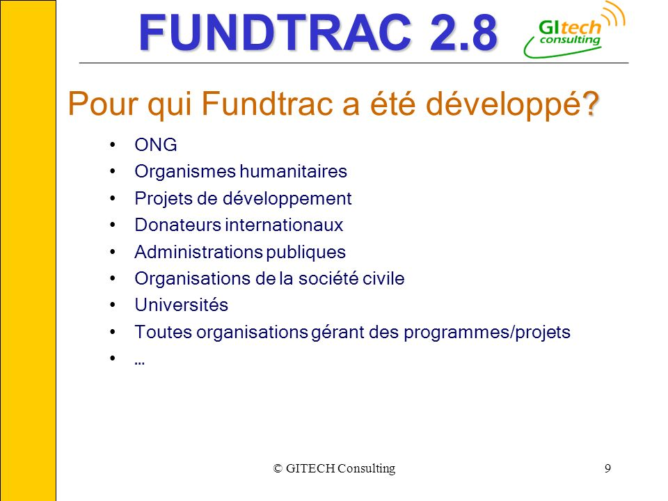 © GITECH Consulting9 ___________________________________________________________ FUNDTRAC 2.8 .