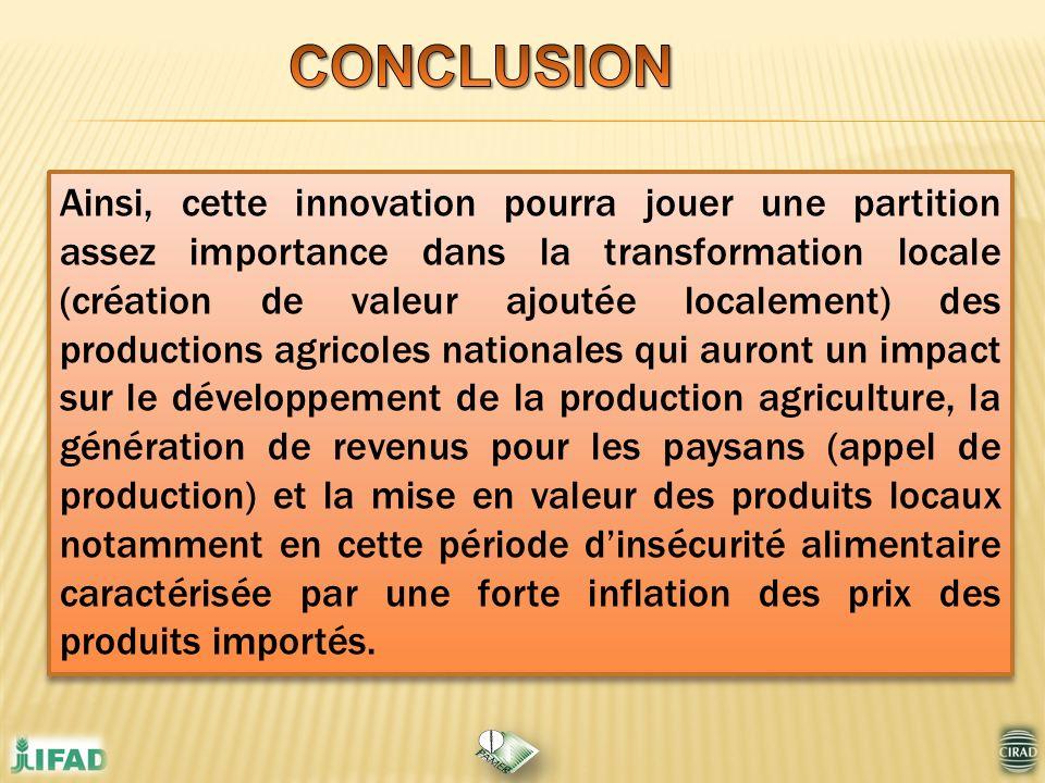 Ainsi, cette innovation pourra jouer une partition assez importance dans la transformation locale (création de valeur ajoutée localement) des producti