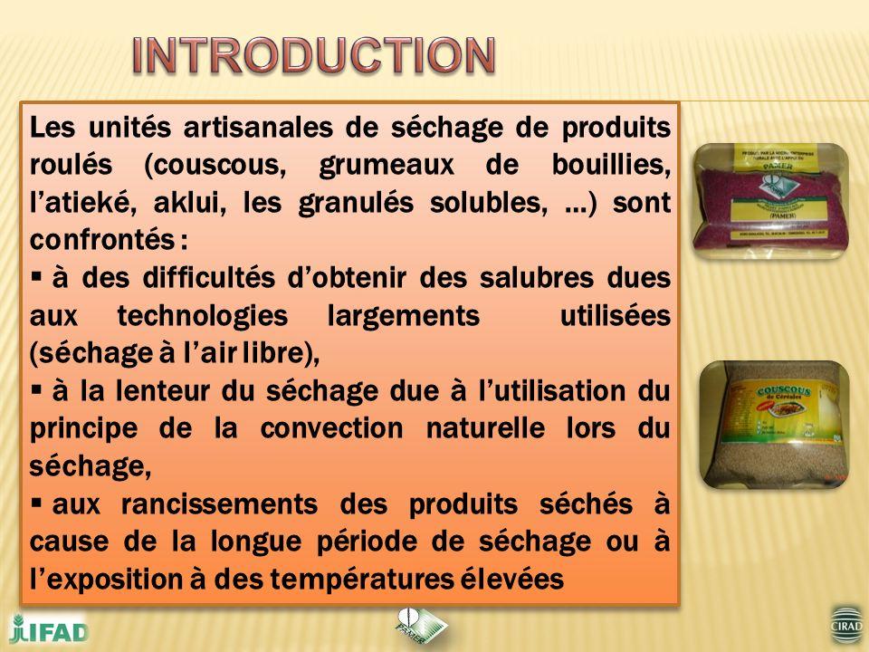 Les unités artisanales de séchage de produits roulés (couscous, grumeaux de bouillies, latieké, aklui, les granulés solubles, …) sont confrontés : à d