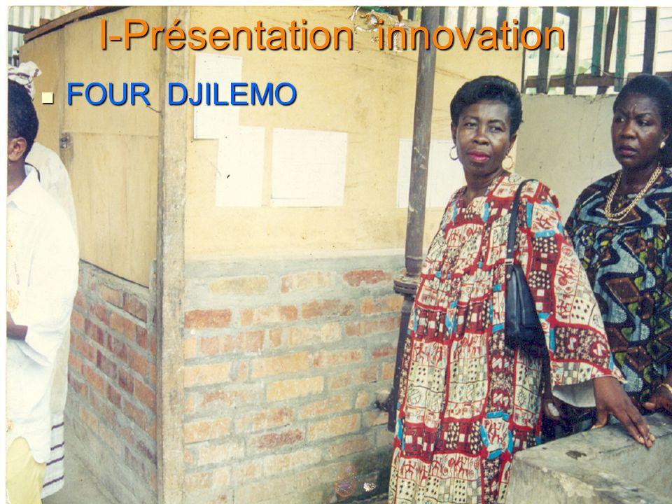 I-Présentation innovation FOUR DJILEMO FOUR DJILEMO