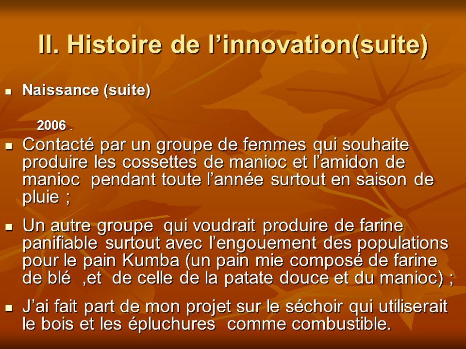 II. Histoire de linnovation(suite) Naissance (suite) Naissance (suite) 2006.