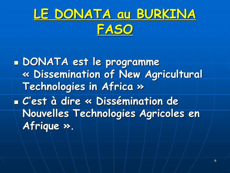 6 DONATA est le programme « Dissemination of New Agricultural Technologies in Africa » DONATA est le programme « Dissemination of New Agricultural Tec