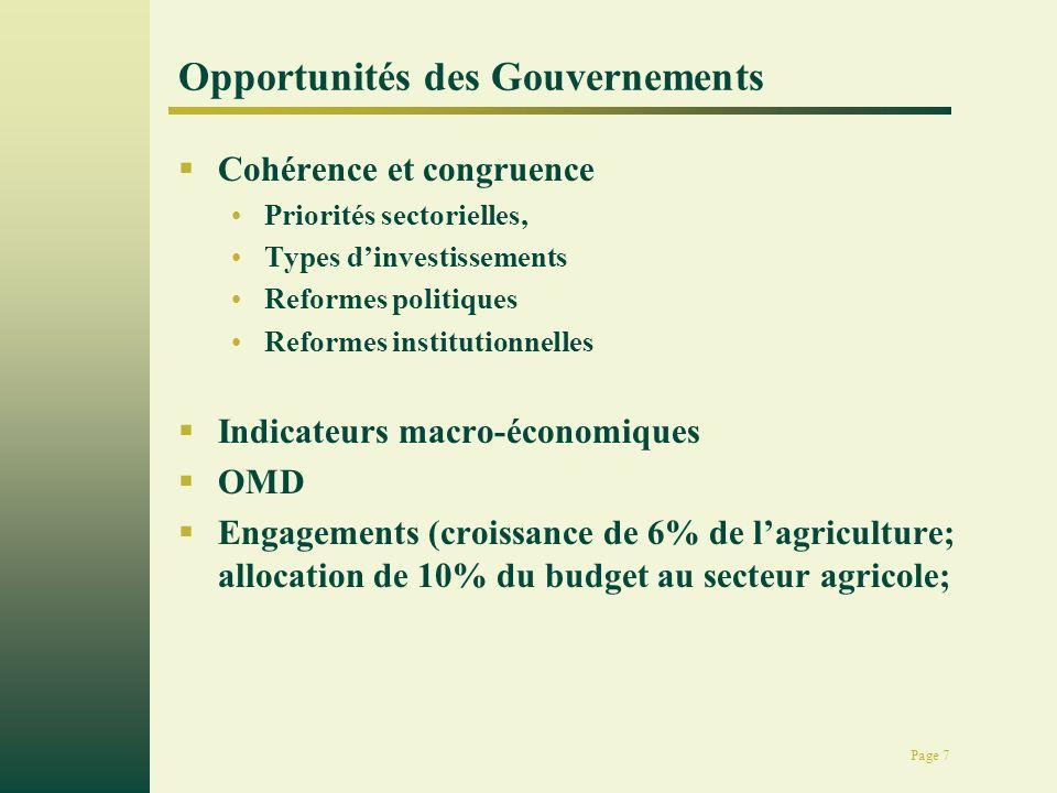 Page 7 Opportunités des Gouvernements Cohérence et congruence Priorités sectorielles, Types dinvestissements Reformes politiques Reformes institutionn
