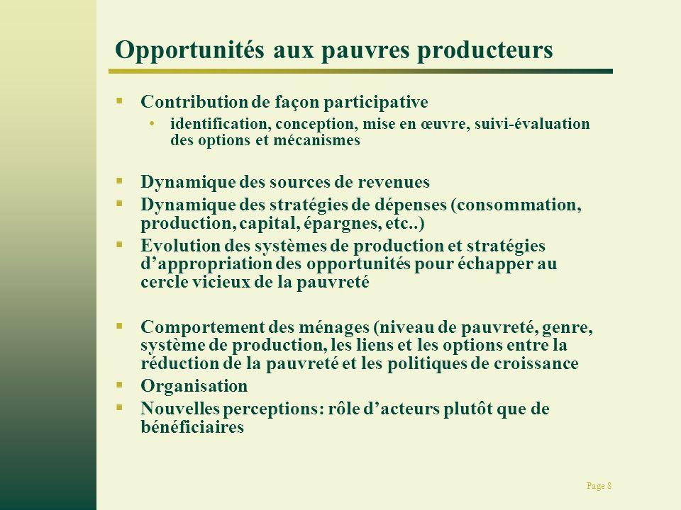Page 8 Opportunités aux pauvres producteurs Contribution de façon participative identification, conception, mise en œuvre, suivi-évaluation des option