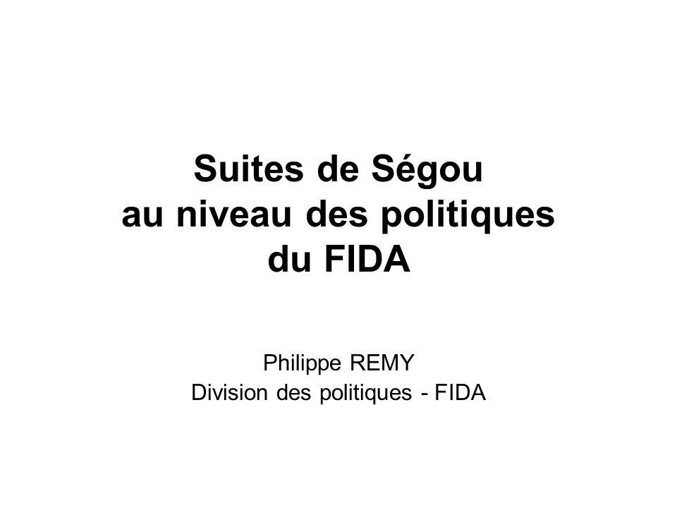 Suites de Ségou au niveau des politiques du FIDA Philippe REMY Division des politiques - FIDA