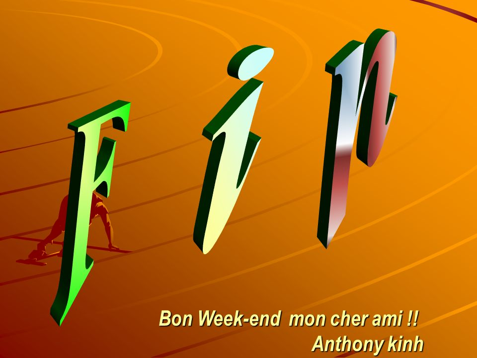 Bon Week-end mon cher ami !! Bon Week-end mon cher ami !! Anthony kinh Anthony kinh