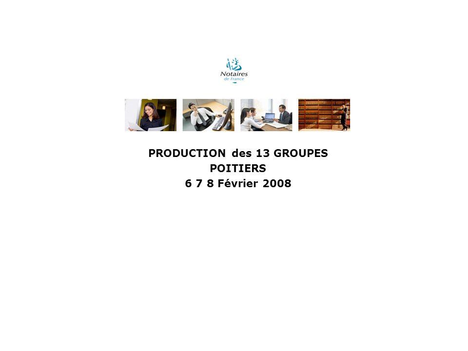 PRODUCTION des 13 GROUPES POITIERS 6 7 8 Février 2008