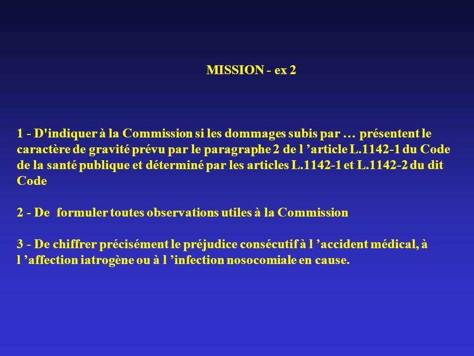 MISSION - ex 2 1 - D'indiquer à la Commission si les dommages subis par … présentent le caractère de gravité prévu par le paragraphe 2 de l article L.