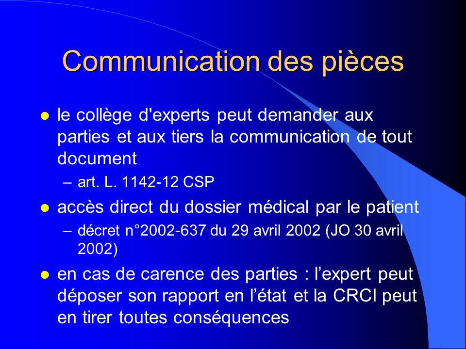 Communication des pièces l le collège d'experts peut demander aux parties et aux tiers la communication de tout document –art. L. 1142-12 CSP l accès