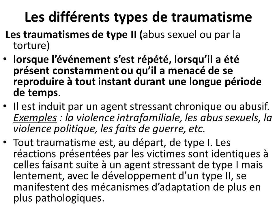 Les différents types de traumatisme Les traumatismes de type III pour désigner des événements multiples, envahissants et violents présents durant une longue période de temps.