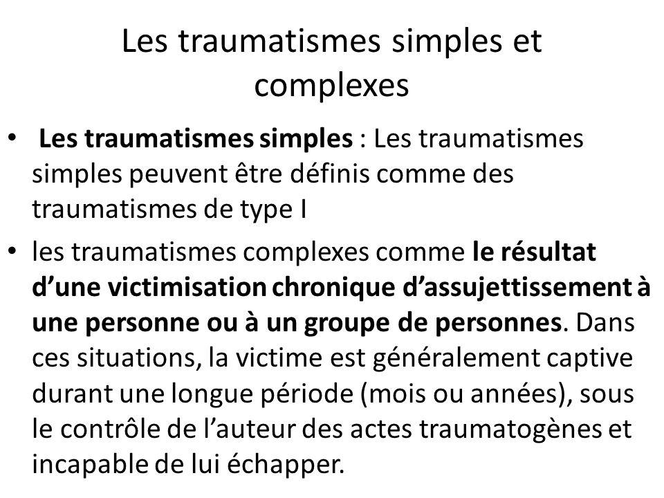 Les traumatismes directs et indirects Les traumatismes directs: On parle de traumatisme direct lorsque la victime a été confrontée au chaos, au sentiment de mort imminente ou dhorreur.