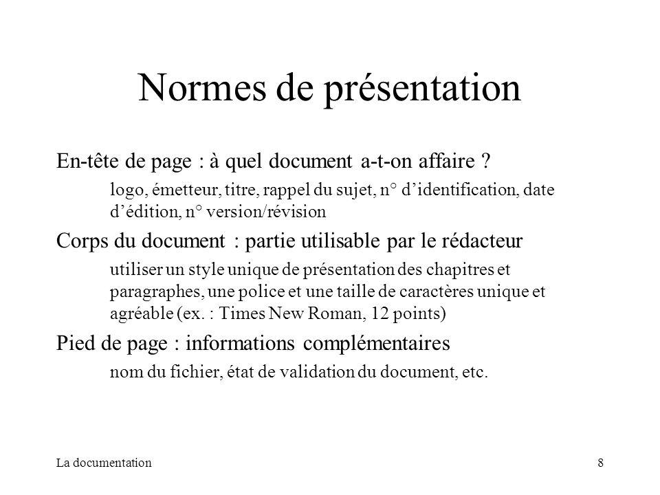 La documentation8 Normes de présentation En-tête de page : à quel document a-t-on affaire ? logo, émetteur, titre, rappel du sujet, n° didentification