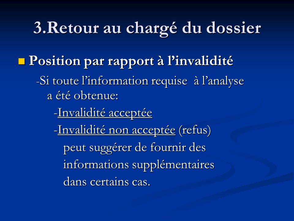Position par rapport à linvalidité Position par rapport à linvalidité - Si toute linformation requise à lanalyse a été obtenue: - Si toute linformatio