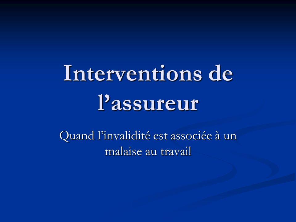 Interventions de lassureur Quand linvalidité est associée à un malaise au travail
