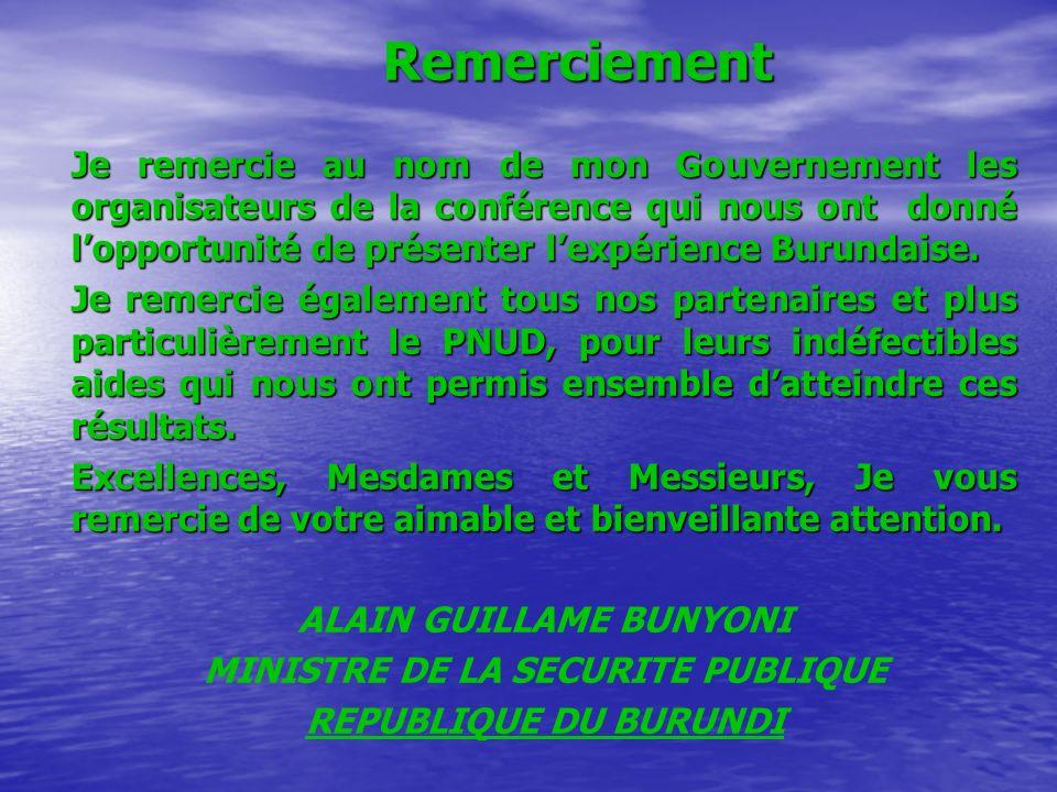 Remerciement Je remercie au nom de mon Gouvernement les organisateurs de la conférence qui nous ont donné lopportunité de présenter lexpérience Burund