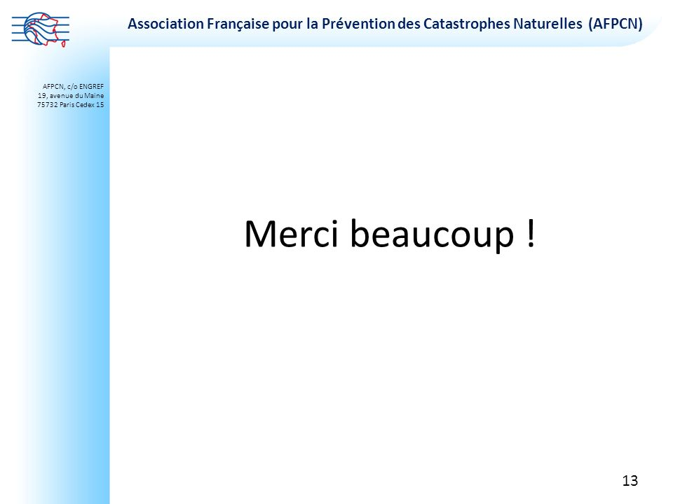 Association Française pour la Prévention des Catastrophes Naturelles (AFPCN) AFPCN, c/o ENGREF 19, avenue du Maine 75732 Paris Cedex 15 Association Fr