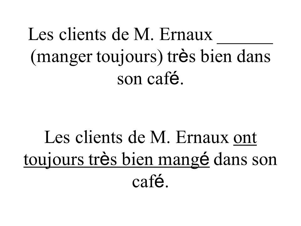 Les clients de M. Ernaux ont toujours tr è s bien mang é dans son caf é.