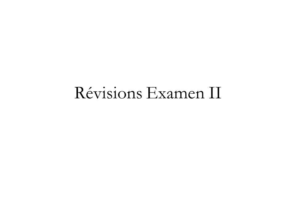 Révisions Examen II