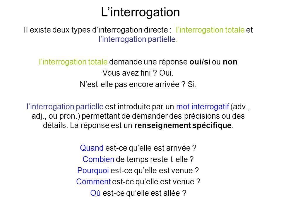 Les structures interrogatives dans l interrogation totale: Il existe trois fa ç ons de formuler une question selon le niveau de langue.