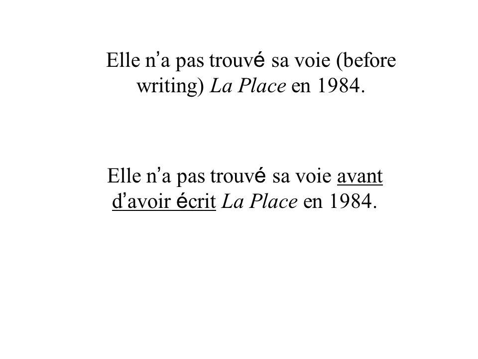 Elle n a pas trouv é sa voie avant d avoir é crit La Place en 1984.