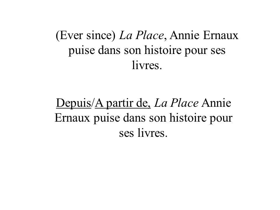 Depuis/A partir de, La Place Annie Ernaux puise dans son histoire pour ses livres.