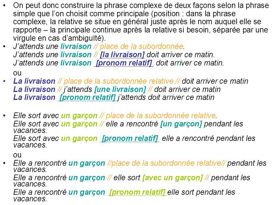 On peut donc construire la phrase complexe de deux façons selon la phrase simple que lon choisit comme principale (position : dans la phrase complexe,