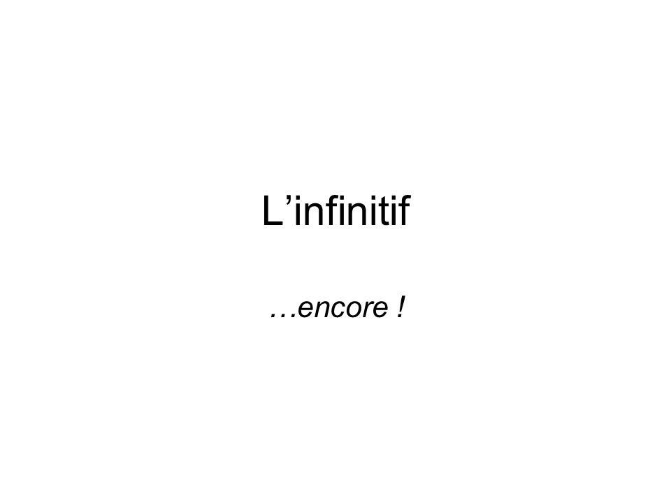 Linfinitif …encore !