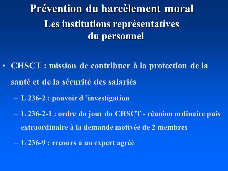 Prévention du harcèlement moral Les institutions représentatives du personnel CHSCT : mission de contribuer à la protection de la santé et de la sécur