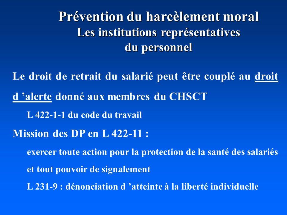 Prévention du harcèlement moral Les institutions représentatives du personnel Le droit de retrait du salarié peut être couplé au droit d alerte donné