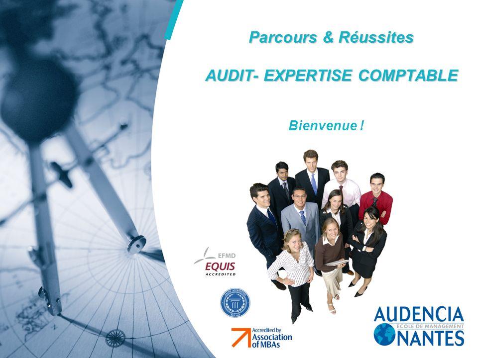 Parcours & Réussites AUDIT- EXPERTISE COMPTABLE Bienvenue !