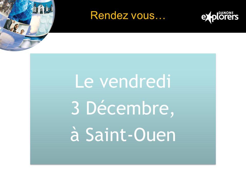 Rendez vous… Le vendredi 3 Décembre, à Saint-Ouen