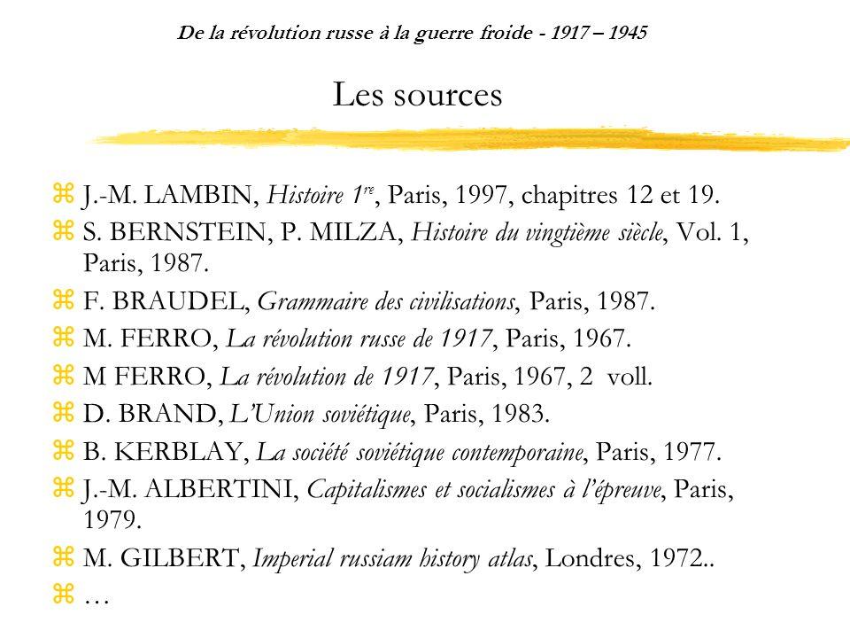 Les sources J.-M. LAMBIN, Histoire 1 re, Paris, 1997, chapitres 12 et 19. S. BERNSTEIN, P. MILZA, Histoire du vingtième siècle, Vol. 1, Paris, 1987. F