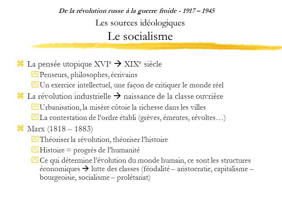Les sources idéologiques Le socialisme La pensée utopique XVI e XIX e siècle Penseurs, philosophes, écrivains Un exercice intellectuel, une façon de c