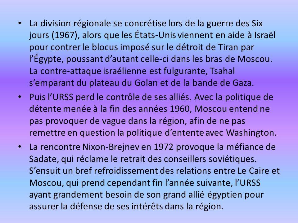 La division régionale se concrétise lors de la guerre des Six jours (1967), alors que les États-Unis viennent en aide à Israël pour contrer le blocus