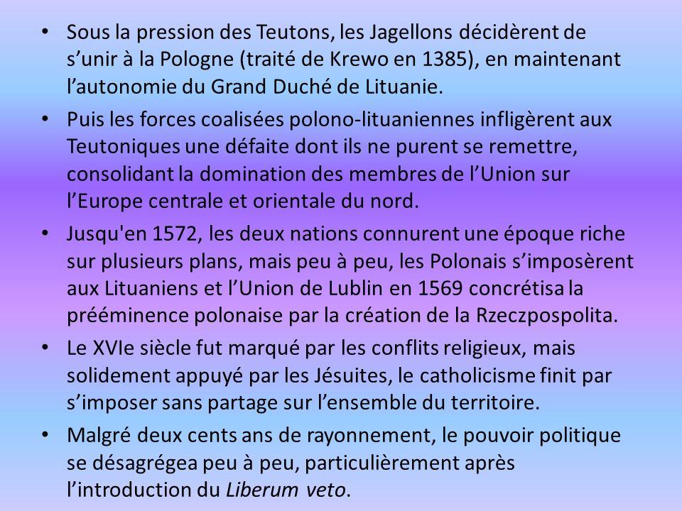 Sous la pression des Teutons, les Jagellons décidèrent de sunir à la Pologne (traité de Krewo en 1385), en maintenant lautonomie du Grand Duché de Lit