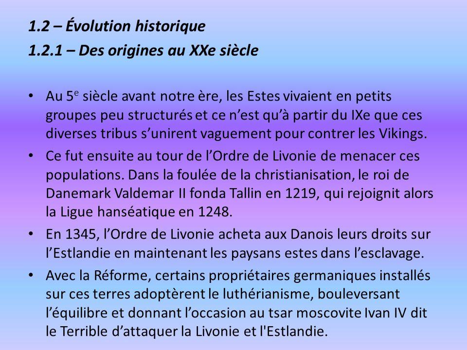 1.2 – Évolution historique 1.2.1 – Des origines au XXe siècle Au 5 e siècle avant notre ère, les Estes vivaient en petits groupes peu structurés et ce
