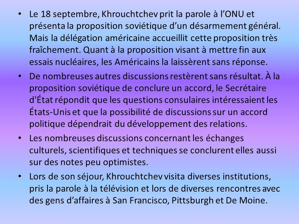 Le 18 septembre, Khrouchtchev prit la parole à lONU et présenta la proposition soviétique dun désarmement général.