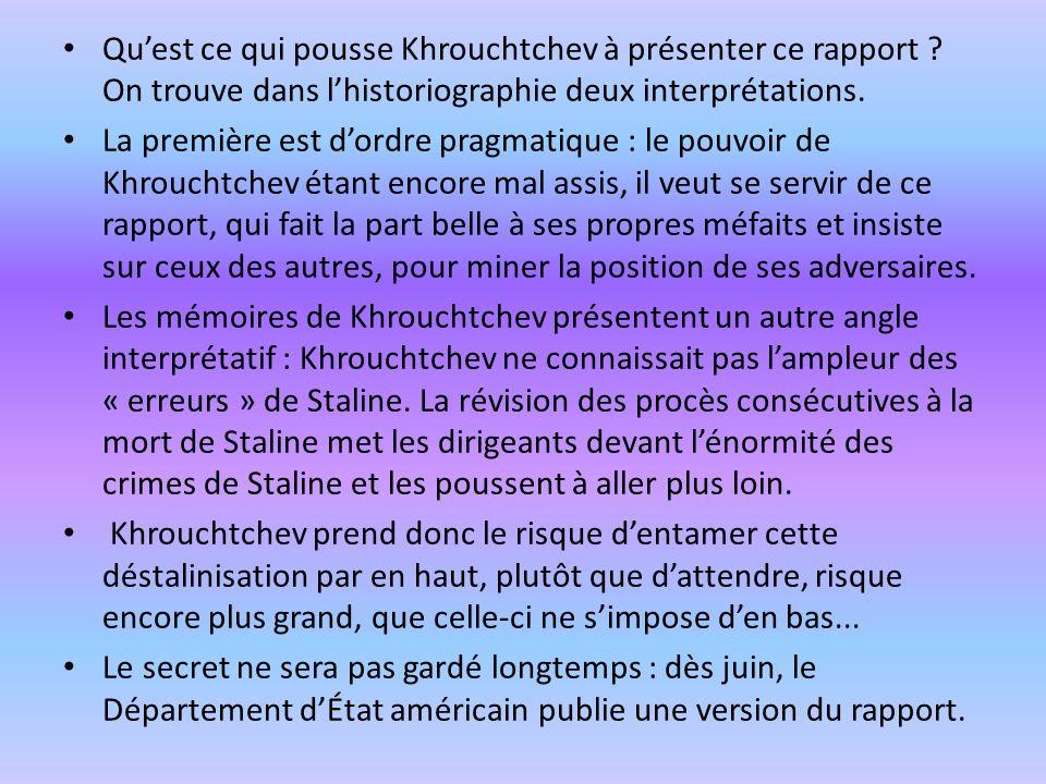 Quest ce qui pousse Khrouchtchev à présenter ce rapport .