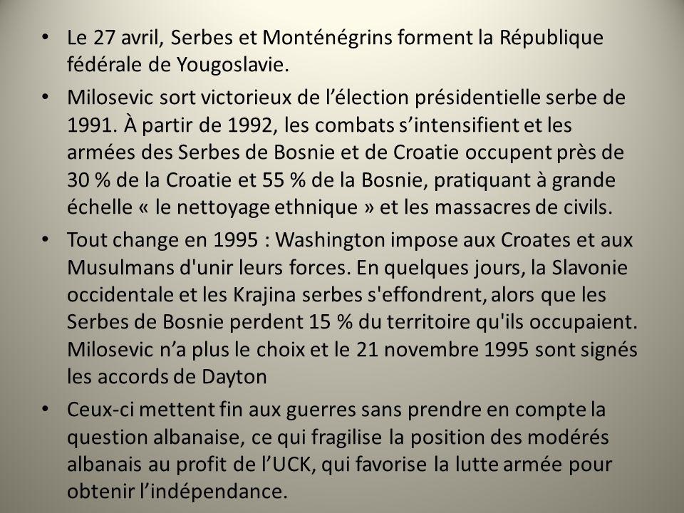 Le 27 avril, Serbes et Monténégrins forment la République fédérale de Yougoslavie. Milosevic sort victorieux de lélection présidentielle serbe de 1991