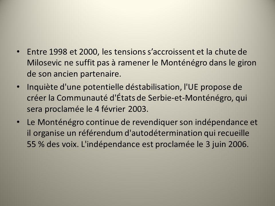 Entre 1998 et 2000, les tensions saccroissent et la chute de Milosevic ne suffit pas à ramener le Monténégro dans le giron de son ancien partenaire. I