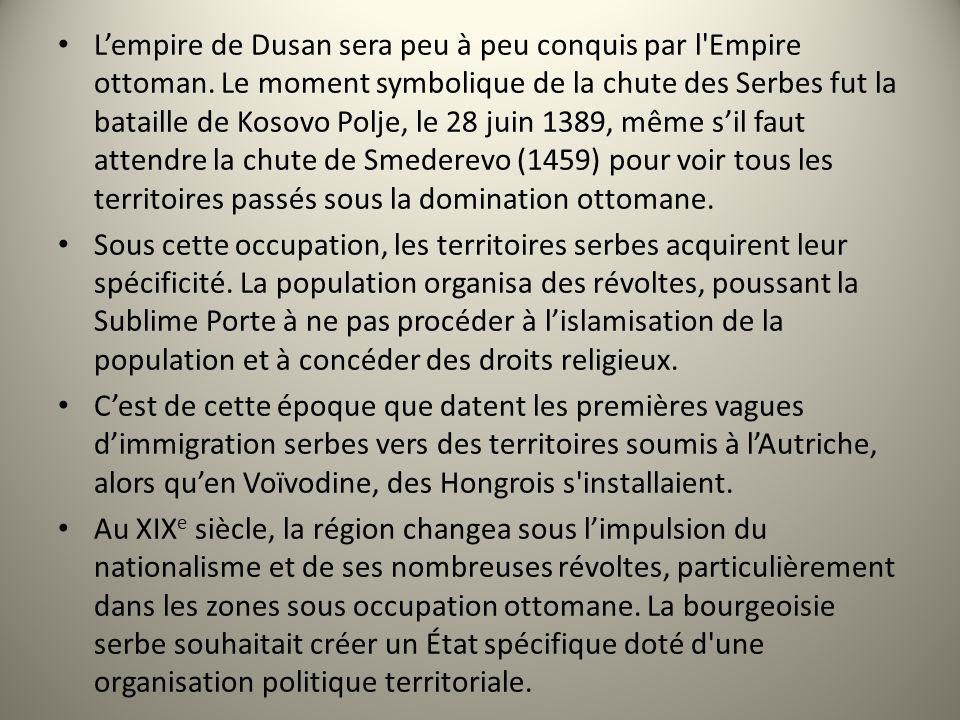 Lempire de Dusan sera peu à peu conquis par l'Empire ottoman. Le moment symbolique de la chute des Serbes fut la bataille de Kosovo Polje, le 28 juin