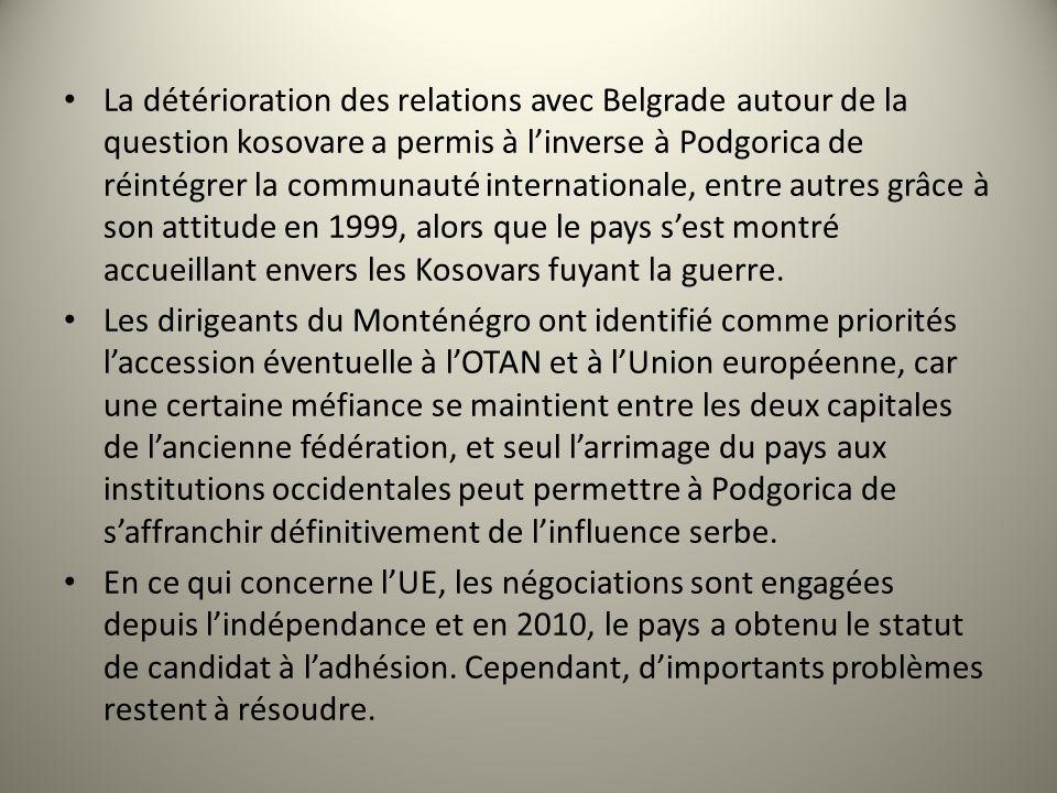 La détérioration des relations avec Belgrade autour de la question kosovare a permis à linverse à Podgorica de réintégrer la communauté internationale