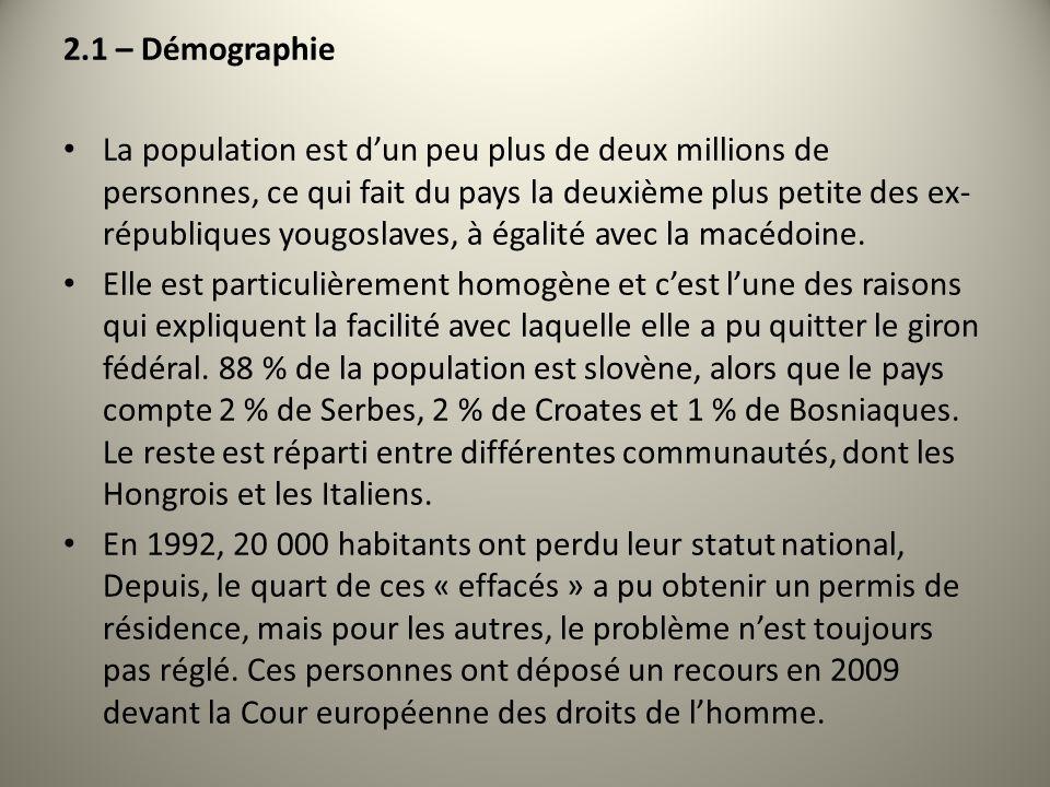 2.1 – Démographie La population est dun peu plus de deux millions de personnes, ce qui fait du pays la deuxième plus petite des ex- républiques yougos